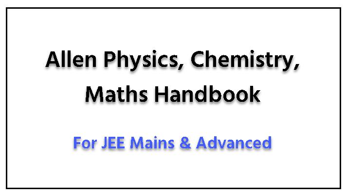 download allen physics chemistry maths handbook pdf